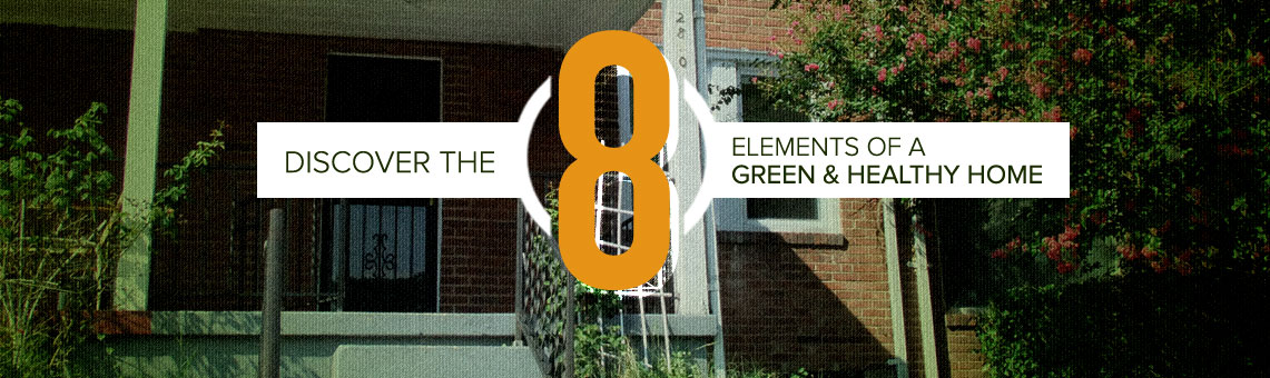 Discover the 8 elements of a green & healthy home